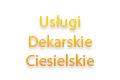 Zakład ogólnobudowlany. Usługi dekarskie, ciesielskie Andrzej Łuszczyński.